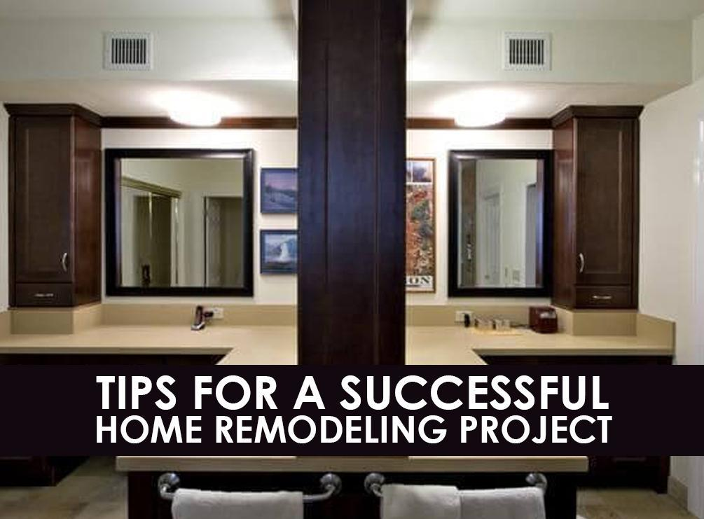 Tips For a Successful Home Remodeling Project Home Remodeling Tips on plumbing tips, real estate tips, home improvement products, home improvement services, education tips, drywall tips, home improvement tips, home additions, carpet cleaning tips, power washing tips, home renovation, home improvement loans, kitchen remodeling, retirement tips, pest control tips, home decor tips, home furnishings, home inspection tips, kitchen and bath remodeling, homeowner tips, bathroom remodeling, bedroom remodeling,