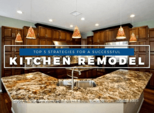 Top 5 Strategies for a Successful Kitchen Remodel
