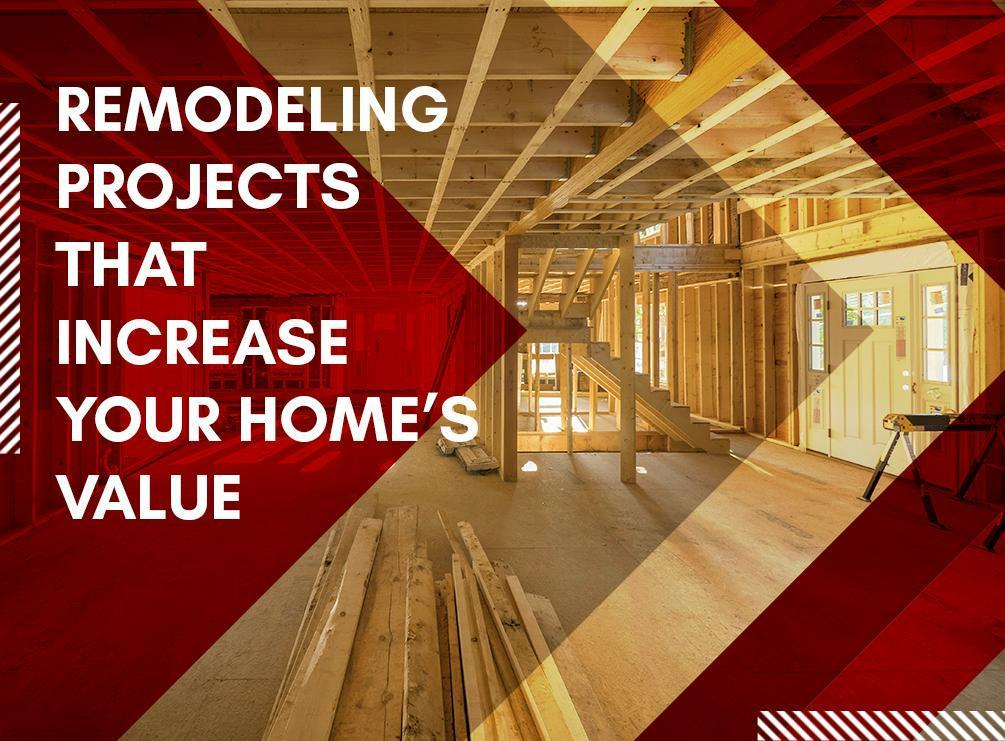 Remodeling projects that increase your home s value for What improvements increase home value