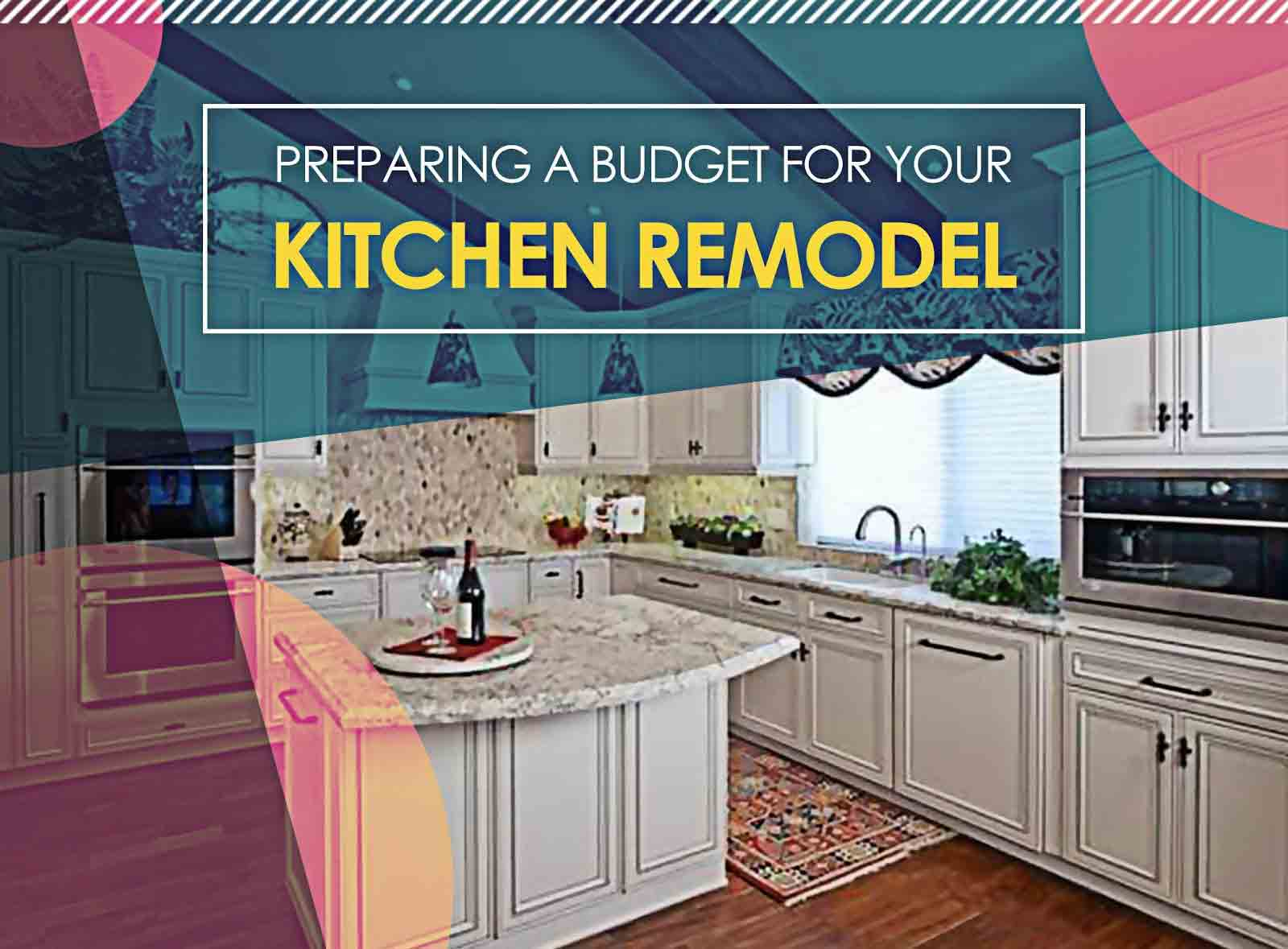 Preparing a Budget for Your Kitchen Remodel
