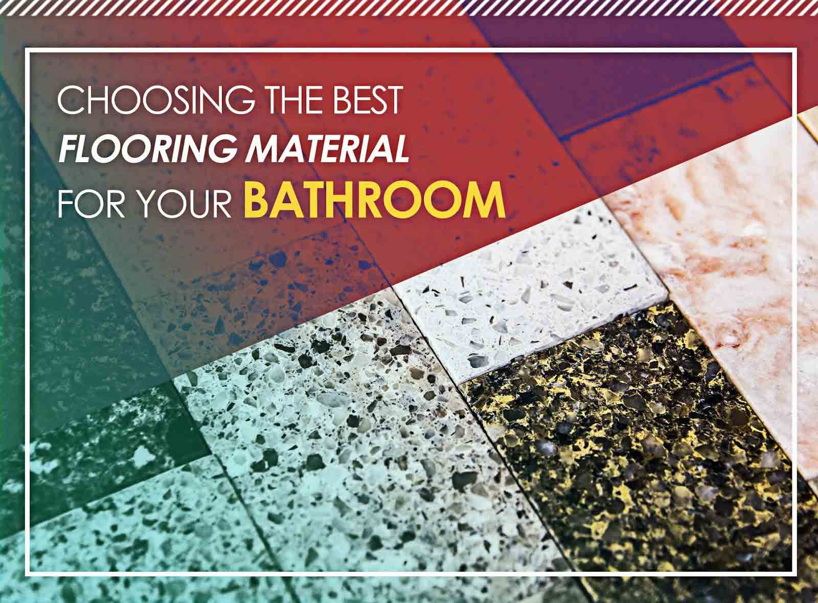 Choosing the Best Flooring Material for Your Bathroom